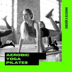 Aerobic, Yoga, Pilates und Co