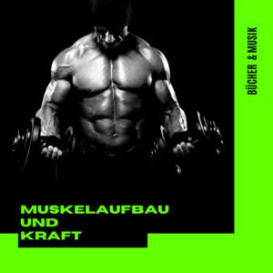 Muskelaufbau und Kraft