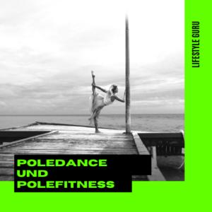 Poledance und Polefitness